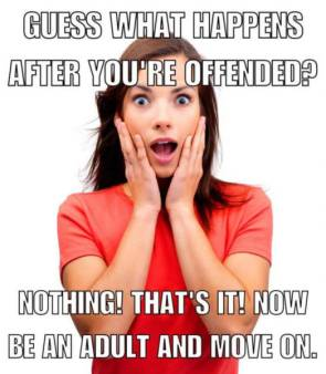 guess what happens after you're offended