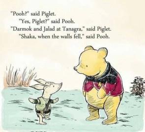 """Shaka, when the walls fell,"" said Pooh."