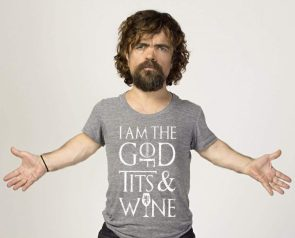 I am the god of tits and wine