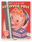 don't lick the stripper pole