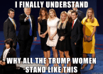 why all the Trump women stand like this