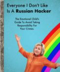 Everyone I don't like is a Russian hacker