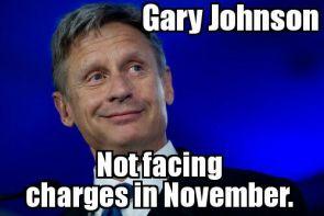 Gary Johnson – no facing charges in November