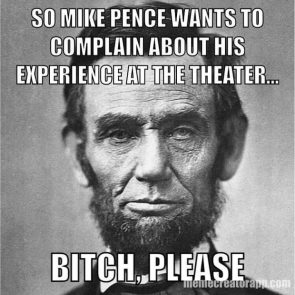 Pence wants to complain about this experience at the theater