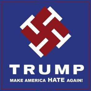 Trump – make america HATE again