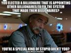 You elected a billionaire