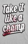 take it like a champ