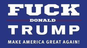 fuck donald trump
