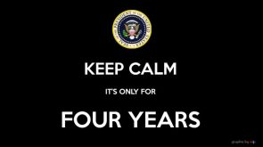 Keep Calm – only four years