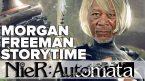 Morgan Freeman Narrates Nier Automata