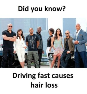 Driving fast causes hair loss