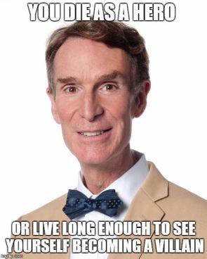 Bill Nye – Die As A Hero