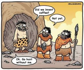 Cavemen and coffee