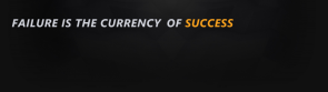 Failure is the currency of SUCCESS