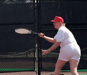 Trump in tighty whities on the tennis court