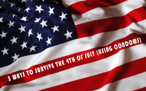 5 ways to survive the fourth of july – using condoms