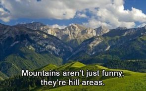 mountains aren't just funny