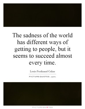 The Sadness of the World – Louis-Ferdinand Cline