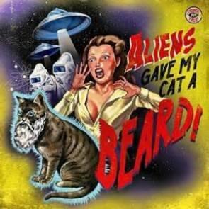 ALIENS GAVE MY CAT A BEARD