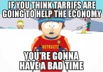 If you think Tariffs are going to help the economy