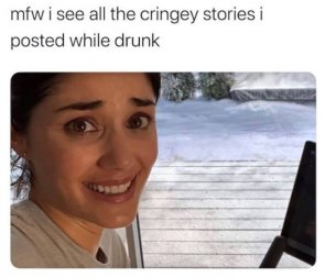 mfw I see all the cringey stories