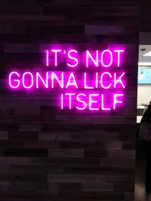 It's not gonna lick itself