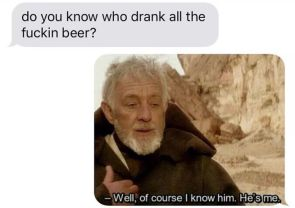 who drank all the fuckin beer