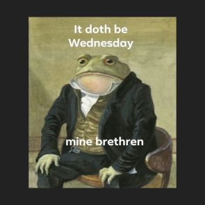 It doth Be Wednesday