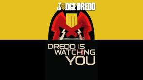 Dredd is Watching You