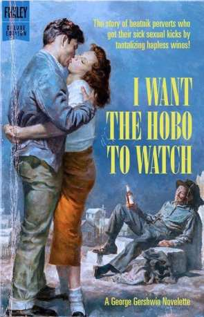 I WANT THE HOBO TO WATCH