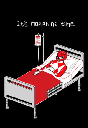 It's morphine time