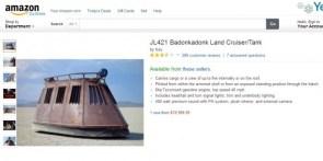 JL421 Badonkadonk Land Cruiser/Tank available from Amazon