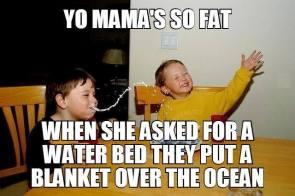 Yo mamma!