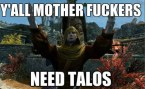 You all need Talos!