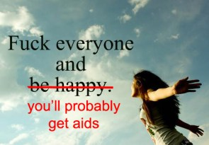 You'll probably get AIDS