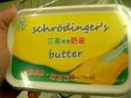 Schrodinger's Butter