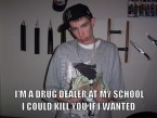 I`m A Drug Dealer, Bitch.