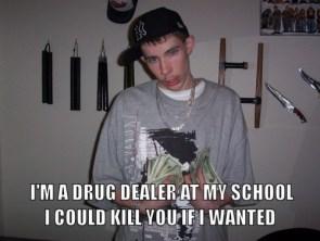 I`m A Drug Dealer, Bitch.