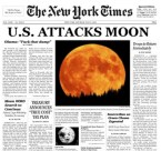 U.S. Attacks Moon Front Page