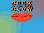 Suck is the new Blow