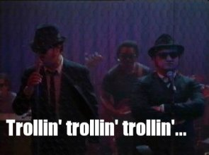 Blues Brothers Trollin'.