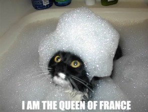 I am The Queen of France!