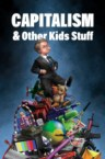 CAPITALISM & Other Kids Stuff
