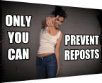 Only YOU can prevent reposts