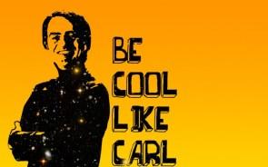 Be cool like Carl