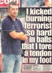 He kicked a burning terrorist