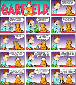 Garfields`s owner snaps!