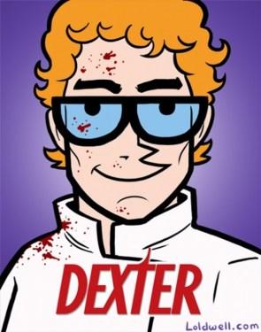 Dexter…