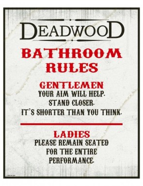 Deadwood Bathroom Rules