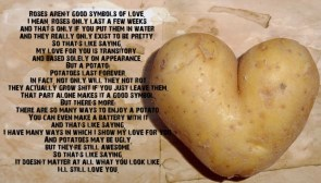 If you really love her, send her potatoes